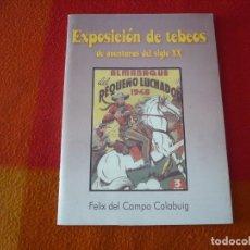 Cómics: EXPOSICION DE TEBEOS DE AVENTURAS DEL SIGLO XX ( FELIX DEL CAMPO CALABUIG ) ¡MUY BUEN ESTADO!. Lote 196830018