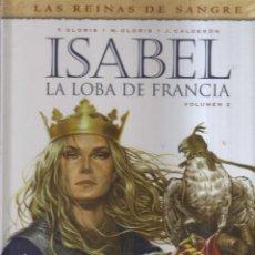 Cómics: ISABEL LA LOBA DE FRANCIA VOLUMEN 2. Lote 199208677
