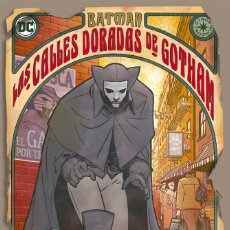 Cómics: BATMAN : LAS CALLES DORADAS DE GOTHAM - ECC / DC / RUSTICA / OTROS MUNDOS. Lote 204406713