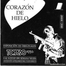 Cómics: CORAZÓN DE HIELO: CATÁLOGO DE LA EXPOSICIÓN DE ORIGINALES DE TORPEDO 1936. Lote 205100738