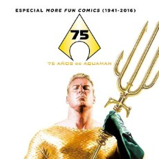 Cómics: 75 AÑOS DE AQUAMAN : MORE FUN COMICS 1941-2016 - ECC / DC / NUEVO DE EDITORIAL. Lote 205253362