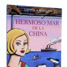 Cómics: HERMOSO MAR DE LA CHINA (LOUSTAL / COATALEM) SINS ENTIDO, 2005. CARTONÉ. OFRT ANTES 12,35E. Lote 206156475