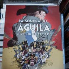 Cómics: LA SOMBRA DEL AGUILA EN COMIC, ARTURO PÉREZ REVERTE. Lote 267702519
