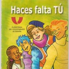 Cómics: PLATAFORMA DEL VOLUNTARIADO DE ESPAÑA. HACES FALTA TÚ. (P/D48). Lote 207056313