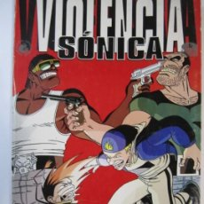 Cómics: COMIC VIOLENCIA SONICA RAULE CHAVES. Lote 207127633