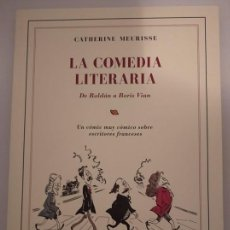 Cómics: LA COMEDIA LITERARIA. DE ROLDÁN A BORIS VIAN- CATHERINE MEURISSE. Lote 208104555