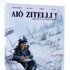 Cómics: AIÒ ZITELLI! CÓRCEGA Y LA GRAN GUERRA (BERTOCCHINI / HOLGADO / MARKO) ALETA, 2014. OFRT ANTES 14,95E. Lote 210280450