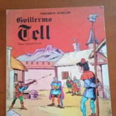 Cómics: GUILLERMO TELL Nº 3 * FRIEDRICH SCHILLER * CLASICCOMIC ED. BUSMAR 1981. Lote 210490060