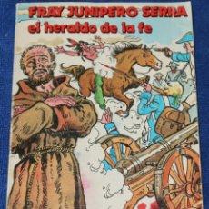 Cómics: FRAY JUNÍPERO SERRA - EL HERALDO DE LA FE - EDITORIAL MUNDO NEGRO (1983). Lote 210935547
