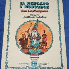Cómics: EL MERCADO Y NOSOTROS - JOSE LUIS SAMPEDRO - PENTHALON EDICIONES (1982). Lote 210936095