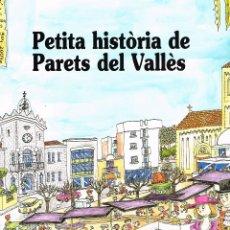 Cómics: PETITA HISTORIA DE PARETS DEL VALLÉS. PILARIN BAYES. EDIT. MEDITERRANIA. Lote 211440117