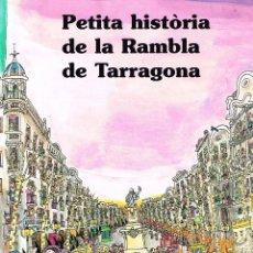 Cómics: PETITA HISTORIA DE LA RAMBLA DE TARRAGONA. PILARIN BAYES. EDIT.MEDITERRANIA. Lote 211440180