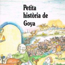 Cómics: PETITA HISTORIA DE GOYA. PILARIN BAYES. EDIT.MEDITERRANIA. Lote 211440247