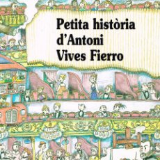 Cómics: PETITA HISTORIA D´ANTONI VIVES FIERRO. PILARIN BAYES. EDIT. MEDITERRANIA. Lote 211440281