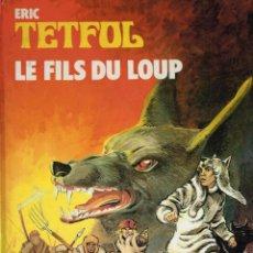 Cómics: TETFOL.LE FILS DU LOUP.EDIT.DU LOMBARD.(FRANCÉS).. Lote 211440427
