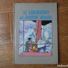 Cómics: EL LABORATORI DEL DOCTOR ARNAU TAPA DURA, DE LA GENERALITAT VALENCIANA 1989 EN VALENCIANO. Lote 211485797