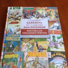 Cómics: CUANDO DAREDEVIL SE LLAMABA DAN DEFENSOR. HISTORIA DE EDICIONES VÉRTICE - DIABOLO EDICIONES 2020 -. Lote 211977227