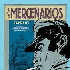 Comics : LOS MERCENARIOS, INTEGRAL (CARRILLO) EDT - CARTONE - IMPECABLE - OFM15. Lote 212136120
