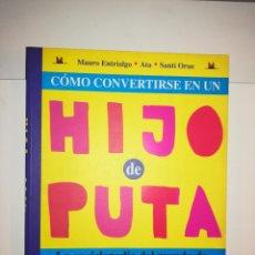 Comics: COMO CONVERTIRSE EN UN HIJO DE PUTA (ASTIBERRI). Lote 212647131