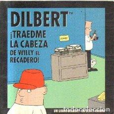 Comics : DILBERT.TRAEDME LA CABEZA DE WILLY EL RECADERO. A-HUM-546. Lote 212829381