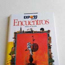 Cómics: LIBRO EXPO 92 ENCUENTROS, TEBEO EN SEVILLA. Lote 213881850