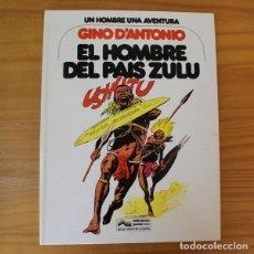 Cómics: UN HOMBRE UNA AVENTURA 4 EL HOMBRE DEL PAIS ZULU, GINO D'ANTONIO. JUNIOR GRIJALBO COMIC TAPA DURA. Lote 214188855