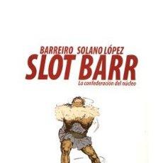Cómics: CÓMICS. SLOT BARR. LA CONFEDERACION DEL NUCLEO - RICARDO BARREIRO/FRANCISCO SOLANO LOPEZ. Lote 226689330