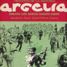 Cómics: ARGELIA. IMÁGENES PARA LA HISTORIA. LUÍS GARCÍA-ADOLFO USERO. Lote 216793585