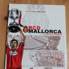 Cómics: RCD MALLORCA. 16 ANYS DE PRIMERA (DAVID J. NADAL / JOAN FUSTER). Lote 217030702