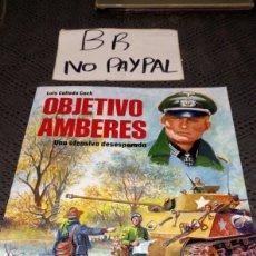 Cómics: OBJETIVO AMBERES AMANIACO EDICIONES UNA OFENSIVA DESESPERADA LUIS COLLADO COCH. Lote 217862180