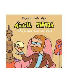Cómics: CÓMICS. ANGEL SEFIJA MAS CHULO QUE UN OCHO - MAURO ENTRIALGO. Lote 257323455