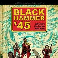Cómics: CÓMICS. BLACK HAMMER '45 - JEFF LEMIRE/RAY FAWKES/MATT KINDT (CARTONÉ). Lote 218447973