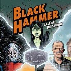 Cómics: CÓMICS. BLACK HAMMER CALLES DE SPIRAL - JEFF LEMIRE/DEAN ORMSTON (CARTONÉ). Lote 218448128
