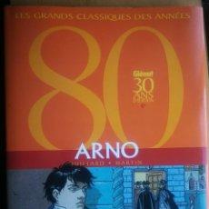 Cómics: ARNO (JUILLARD/MARTIN) EDICIÓN EN FRANCÉS ESPECIAL GLENAT 30 ANS D EDITION. TAPA DURA, INTEGRAL. Lote 218629006