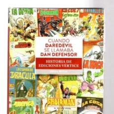 Cómics: HISTORIA DE EDICIONES VERTICE : CUANDO DAREDEVIL SE LLAMABA DAN DEFENSOR - DIABOLO / TAPA DURA. Lote 219359577