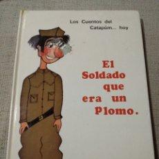 Cómics: EL SOLDADO QUE ERA UN PLOMO. LOS CUENTOS DEL CATAPUM. M MERCEDES SÁEZ DE PAYLOS. Lote 219650085