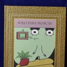 Cómics: SÓLO PARA MOSCAS - MICHARMUT: BOSCH QUEVEDO, JUAN ENRIQUE. Lote 219437248