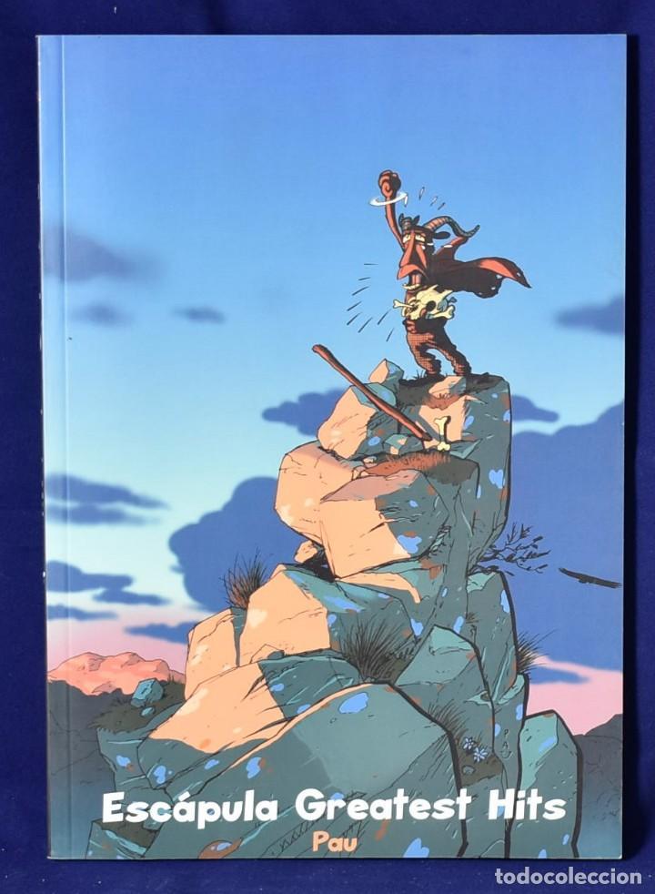ESCÁPULA. GREATEST HITS - PAU: RODRÍGUEZ JIMÉNEZ-BRAVO, PAU (Tebeos y Comics - Comics otras Editoriales Actuales)