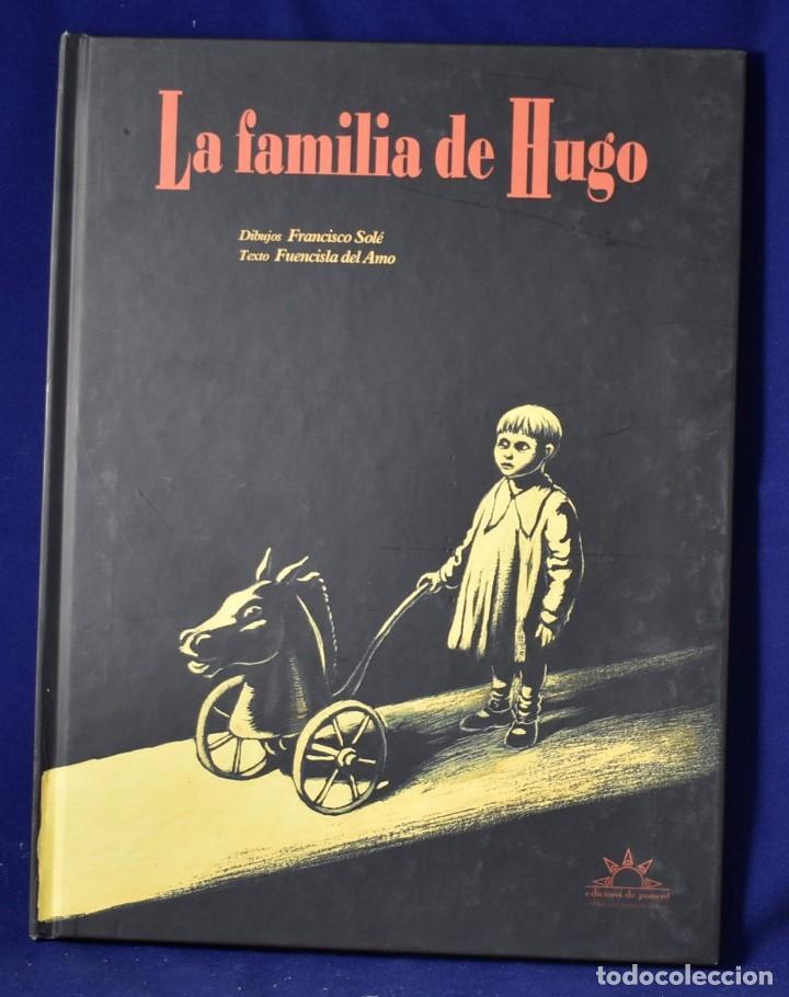 LA FAMILIA DE HUGO - SOLÉ ROMEO, FRANCISCO; DEL AMO, FUENCISLA (Tebeos y Comics - Comics otras Editoriales Actuales)