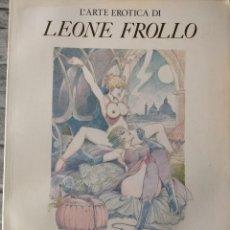 Comics : L ARTE EROTICA DI LEONE FROLLO ESTHETIQUE FETISH BIZARRE RARO COMIC EROTICA FETICHISMO. Lote 220240926