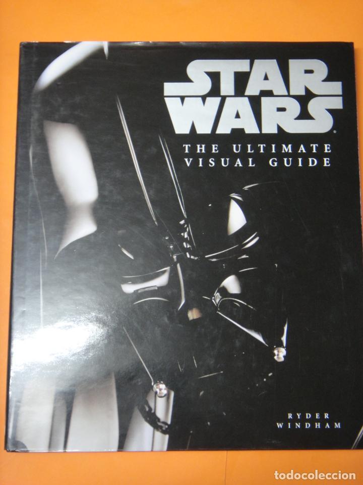 STAR WARS THE ULTIMATE VISUAL GUIDE 2007 . (Tebeos y Comics Pendientes de Clasificar)