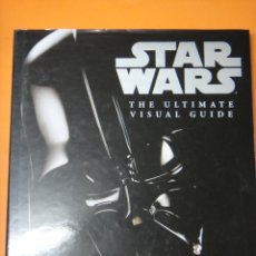 Cómics: STAR WARS THE ULTIMATE VISUAL GUIDE 2007 .. Lote 221111815