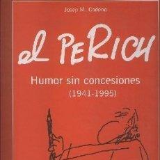 Cómics: MAGNUM: EL PERICH HUMOR SIN CONCESIONES 1941-1995. Lote 221625860