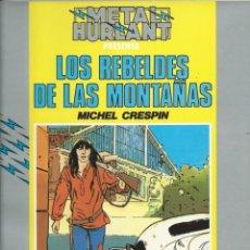 Cómics: LOS REBELDES DE LAS MONTAÑAS COLECCIÓN HUMANOIDES METAL HURLANT Nº 5 EUROCOMIC. Lote 221683027