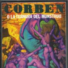 Cómics: CORBEN O LA TERNURA DEL MONSTRUO EDICIONES LA CUPULA. Lote 221685488