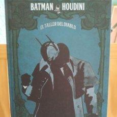 Cómics: BATMAN HOUDINI EL TALLER DEL DIABLO. Lote 221693963