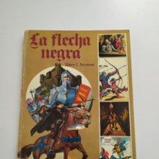 Cómics: LA FLECHA NEGRA. ROBERT L. STEVENSON. ILUSTRACIONES RAMÓN DE LA FUENTE. ED. AFHA. TAPA DURA. 1977. Lote 221786656