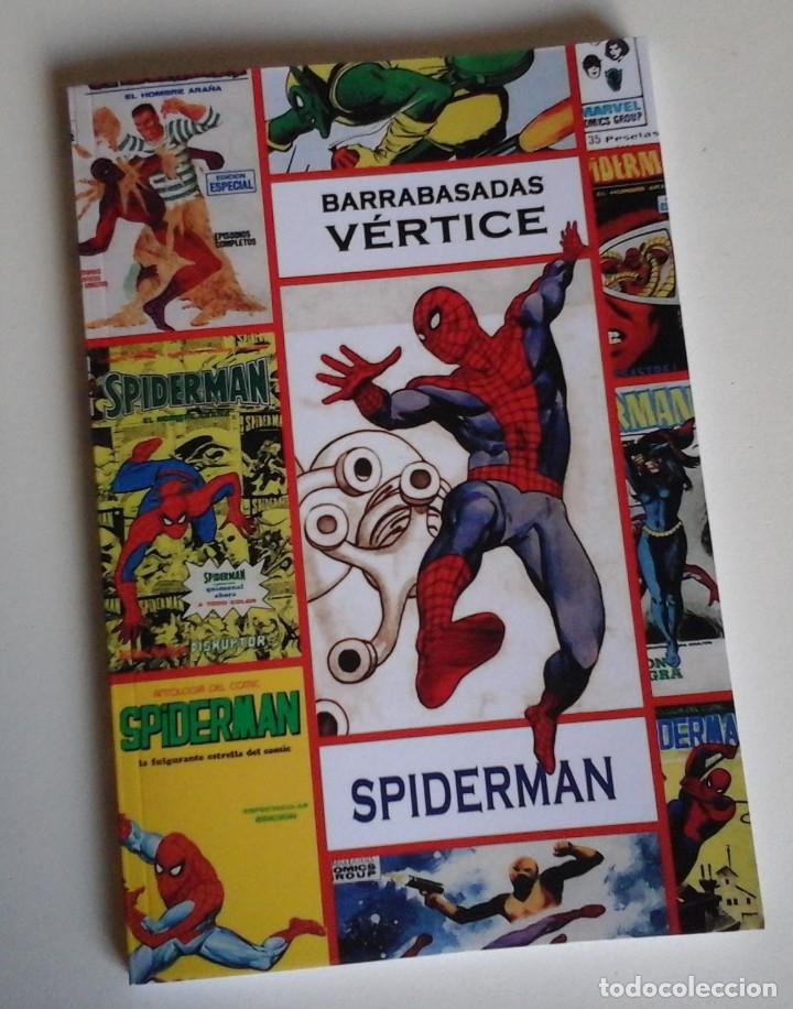 BARRABASADAS VÉRTICE: SPIDERMAN. LIBRO SOBRE LA EDICIÓN DE LOS CÓMICS DE SPIDERMAN EN ESPAÑA (Tebeos y Comics Pendientes de Clasificar)