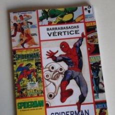Cómics: BARRABASADAS VÉRTICE: SPIDERMAN. LIBRO SOBRE LA EDICIÓN DE LOS CÓMICS DE SPIDERMAN EN ESPAÑA. Lote 247446755