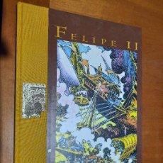 Cómics: FELIPE II. ANTONIO HERNÁNDEZ PALACIOS. TAPA DURA. BUEN ESTADO. COMIC. Lote 222087510